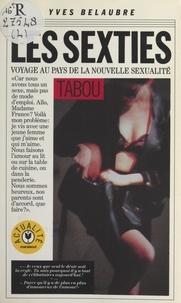 Yves Belaubre et Patrick Pesnot - Les sexties.