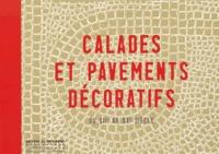 Yves Belmont et Jannie Mayer - Calades et pavements décoratifs - Du XIIe au XXe siècle.