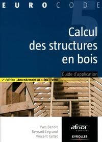 Yves Benoit et Bernard Legrand - Calcul des structures en bois.