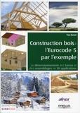 Yves Benoit - Construction bois : l'Eurocode 5 par l'exemple - Le dimensionnement des barres et des assemblages en 30 applications.