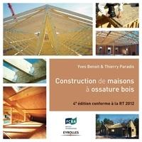 Yves Benoit et Thierry Paradis - Construction de maisons à ossature bois - Conforme à la RT 2012.
