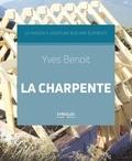 Yves Benoit - La charpente.