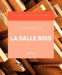 Yves Benoit - La dalle bois.