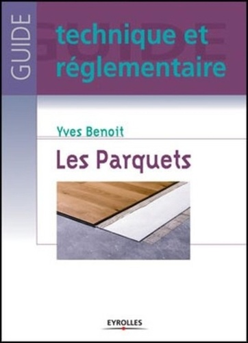 Yves Benoit - Les parquets.