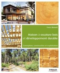 Yves Benoit - Maison à ossature bois et développement durable - Conception, construction et exploitation.