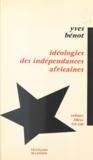 Yves Benot - Idéologie des indépendances africaines.