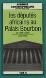 Yves Benot - Les députés africains au Palais Bourbon de 1914 à 1958.