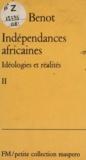 Yves Benot - Les indépendances africaines (2) - Idéologies et réalités.