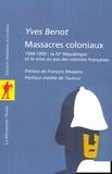 Yves Benot - Massacres coloniaux - 1944-1950 : La IVe République et la mise au pas des colonies françaises.