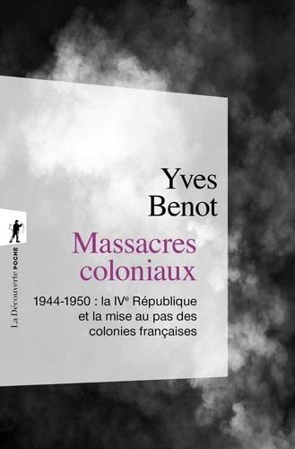 Massacres coloniaux. 1944-1950 : La IVe République et la mise au pas des colonies françaises