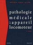 Yves Bergeron et Luc Fortin - Pathologie médicale de l'appareil locomoteur.