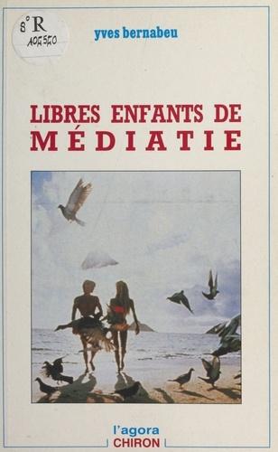 Libres enfants de Médiatie