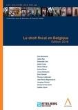 Yves Bernaerts et Emanuele Ceci - Le droit fiscal en Belgique.