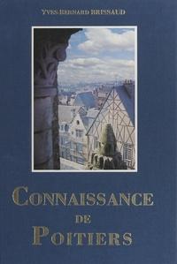 Yves-Bernard Brissaud et  Collectif - Connaissance de Poitiers, conservatoire des siècles - Ouvrage illustré de 315 photographies.