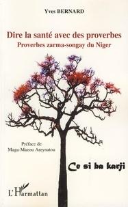 Yves Bernard - Dire la santé avec des proverbes - Proverbes zarma-songay du Niger.