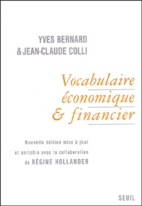 Yves Bernard et Jean-Claude Colli - Vocabulaire économique et financier avec les terminologies anglaise, allemande et espagnole.