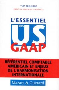 Yves Bernheim - L'ESSENTIEL DES US GAAP. - Référentiel comptable américain et enjeux de l'harmonisation internationale.
