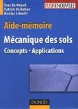 Yves Berthaud et Patrick de Buhan - Aide-mémoire Mécanique des sols - Concepts-Applications.