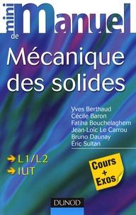 Yves Berthaud et Cécile Baron - Mini manuel de mécanique des solides.