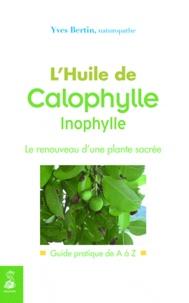 Lhuile de Calophylle Inophylle - Le renouveau dune plante sacrée, Guide pratique de A à Z.pdf
