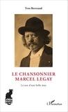 Yves Bertrand - Le chansonnier Marcel Legay - Le son d'une belle âme.