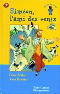 Yves Besnier et Clair Arthur - Siméon, l'ami des vents.