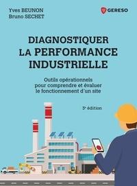 Diagnostiquer la performance industrielle- Outils opérationnels pour comprendre et évaluer le fonctionnement d'un site - Yves Beunon pdf epub