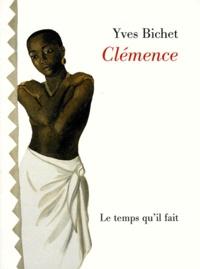 Yves Bichet - Clémence - Poèmes et proses.