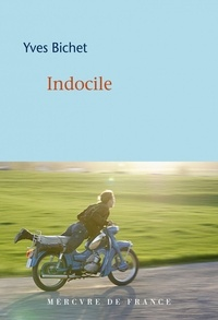 Yves Bichet - Indocile.