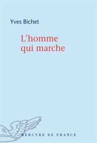 Yves Bichet - L'homme qui marche.