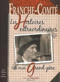 Yves Bielinski - Franche-Comté, les histoires extraordinaires de mon grand-père.