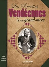 Yves Bielinski - Les Recettes vendéennes de ma grand-mère.
