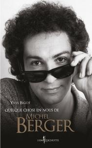 Yves Bigot - Quelque chose en nous de Michel Berger.