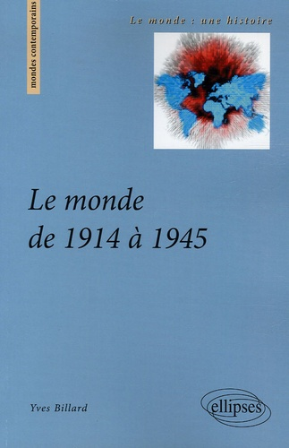 Yves Billard - Le monde de 1914 à 1945.