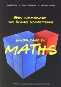 Yves Biollay et Amel Chaabouni - Bien commencer ses études scientifiques - Savoir-faire en maths.