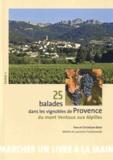 Yves Birot et Christiane Birot - 25 balades dans les vignobles de Provence - Tome 1, Du mont Ventoux aux Alpilles.