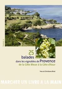 Yves Birot et Christiane Birot - 25 balades dans les vignobles de Provence - Tome 2, De la Côte Bleue à la Côte d'Azur.