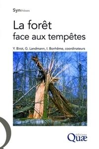 Yves Birot et Guy Landmann - La forêt face aux tempêtes.