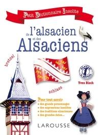 Yves Bisch - Petit dictionnaire insolite de l'alsacien et des alsaciens.