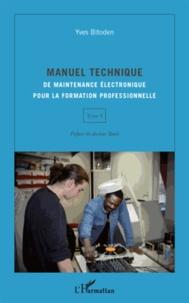 Yves Bitoden - Manuel technique de maintenance électronique pour la formation professionnelle - Tome 1.
