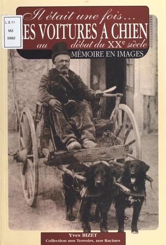 Il était une fois... Les voitures à chien au début du XXème siècle.. Au début du XXe siècle