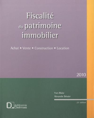 Yves Blaise et Alexandre Brissier - Fiscalité du patrimoine immobilier.