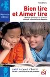 Yves Blanc - Bien lire et aimer lire - Livre 3, Cycle 2 (CP-CE1) Recueil d'exercices de lecture syllabique.