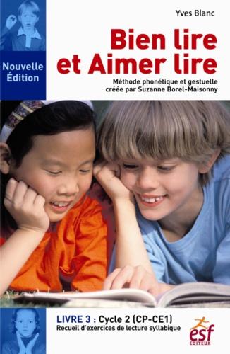 Yves Blanc - Bien lire et aimer lire - Tome 3, Cycle 2 (CP-CE1).