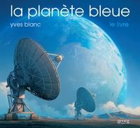 Yves Blanc - La planète bleue, le livre.