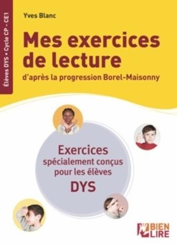 Mes exercices de lecture d'après la progression Borel-Maisonny Cycle CP-CE1 Adapté aux dys