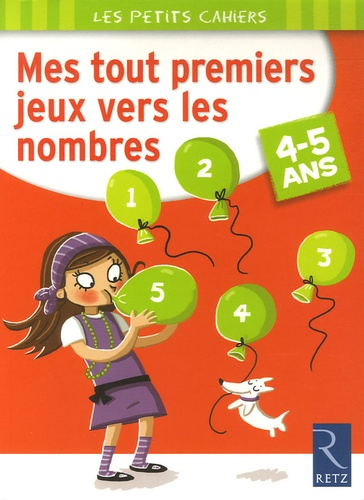 Yves Blanc - Mes tout premiers jeux vers les nombres - 4-5 Ans.