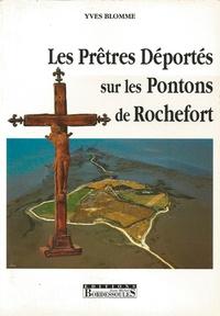 Yves Blomme - Les prêtres déportés sur les pontons de Rochefort.