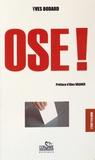 Yves Bodard - Ose !.