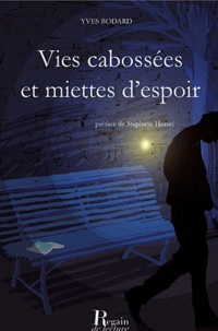 Yves Bodard - Vies cabossées et miettes d'espoir.